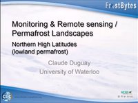 C. Duguay: Monitoring & remote sensing / permafrost landscapes – Northern High Latitudes