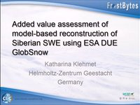 K. Klehmet: Added value assessment of model-based reconstruction of Siberian SWE using ESA DUE GlobSnow