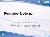 V. Romanovsky: Permafrost Modeling