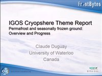 C. Duguay: IGOS Cryosphere Theme Report: Permafrost and seasonally frozen ground: Overview and Progress