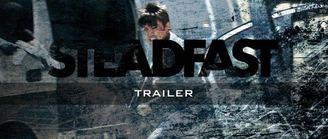 STEADFAST - Trailer