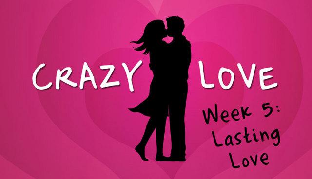 Crazy love part 5 lasting love