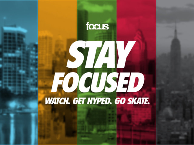 """Stay Focused"" by Focus Skate Mag"