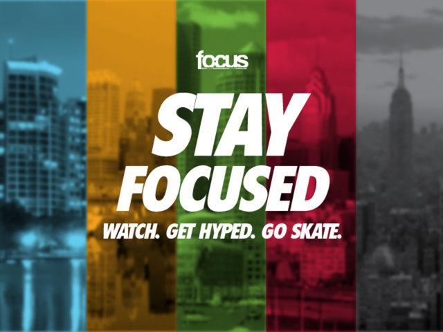 """""""Stay Focused"""" by Focus Skate Mag"""