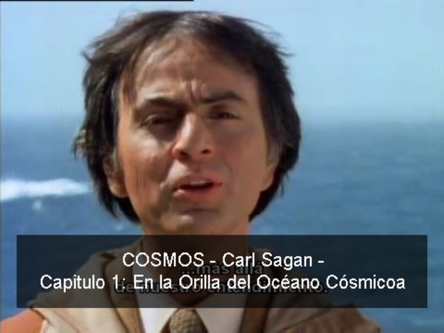 COSMOS - Carl Sagan - 01 En la orilla del Océano Cósmico