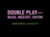 "Jane Glover on ""Double Play—Bach, Mozart, Haydn"""