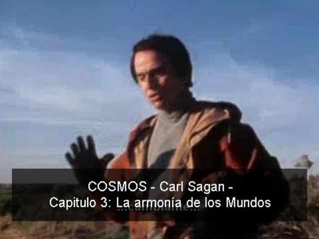 COSMOS - Carl Sagan - 03 La armonía de los mundos.