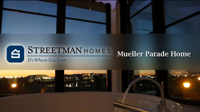 Streetman Homes Promo Video - Parade Home Mueller, Austin Texas