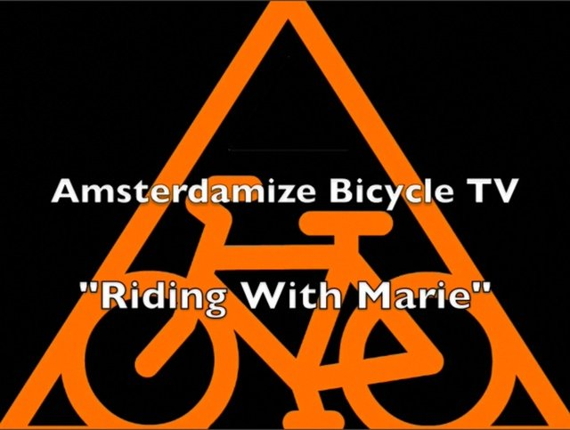 Amsterdamize Bicycle TV : Riding With Marie
