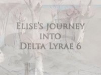 Elise's Journey into Delta Lyrae 6, music by Philippe Rey