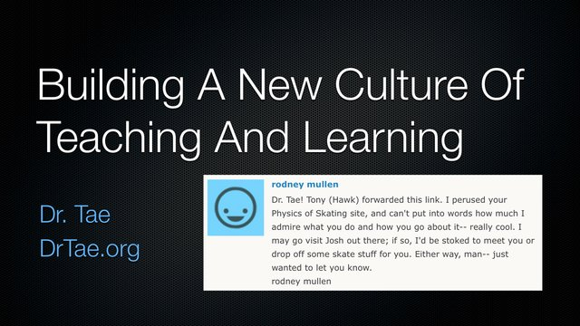 Dr. Tae — Building A New Culture Of Teaching And Learning