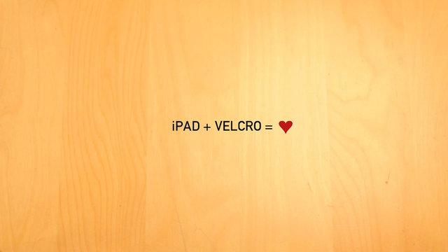 iPad + Velcro