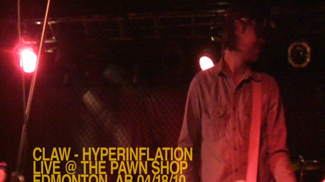 CLAW - Hyperinflation - LIVE @ The Pawn Shop, Edmonton, AB 04/18/10