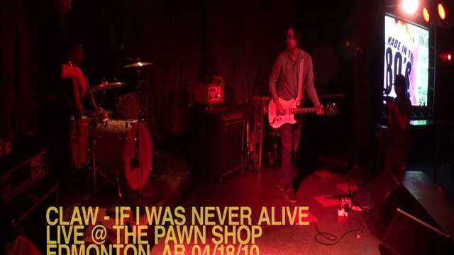 CLAW - If I was Never Alive - LIVE @ The Pawn Shop Edmonton, AB 04/18/10