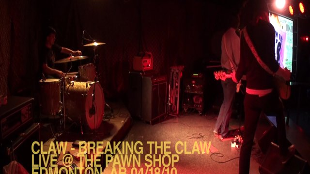 CLAW - Breaking the Claw - Live @ The Pawn Shop, Edmonton, AB 04/18/10