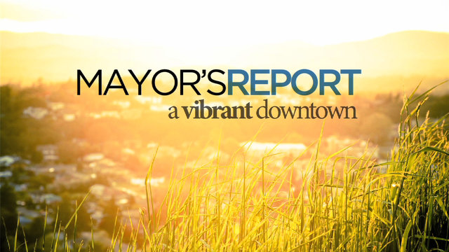 DEANFORTIN.CA presents - Mayor's Report, 'A Vibrant Downtown'