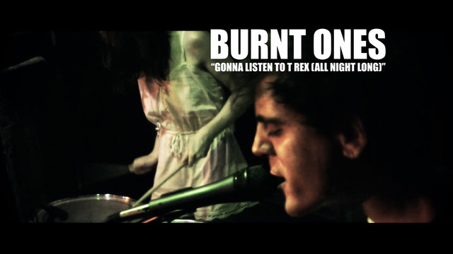 Burnt Ones - Gonna Listen to T Rex (All Night Long)