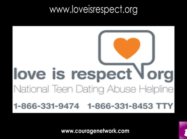 ... of LoveIsRespect.org and the National Teen Dating Abuse Helpline.