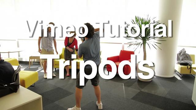 Vimeo Tutorial: Tripods