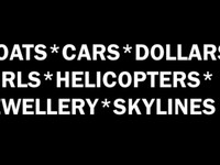 Boats*Cars*Dollars*Girls*Helicopters*Jewellery*Skylines