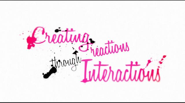Creating Reactions Through Interactions