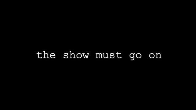 show must go on - Bing