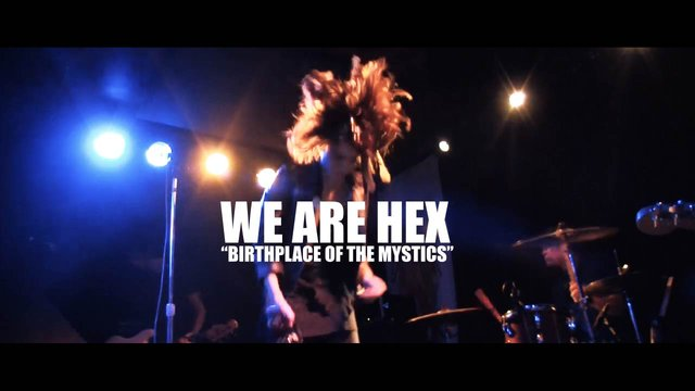 We Are Hex - Birthplace of the Mystics