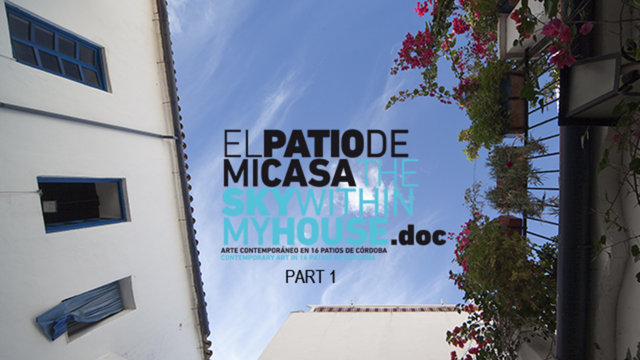 El Patio de mi Casa.doc / The Sky within my House.doc  PART 1
