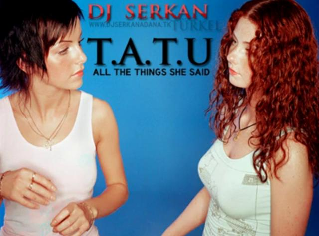 tatu   all the things she said