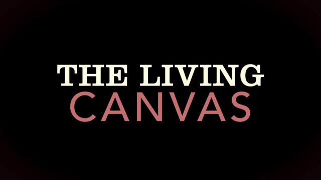 The Living Canvas