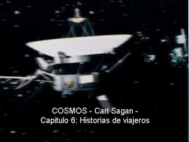 COSMOS- Carl Sagan - 06 Historias de viajeros