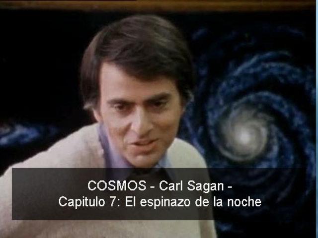 COSMOS - Carl Sagan - 07 El Espinazo de la Noche