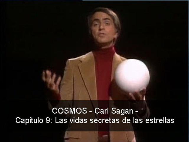 COSMOS - Carl Sagan - 09 Las Vidas de las Estrellas