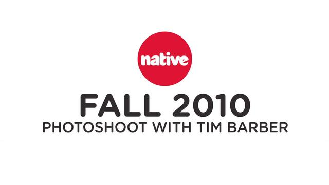 Video: Native Fall/Winter 2010 Photoshoot by Tim Barber