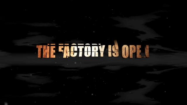 The Factory is open V2