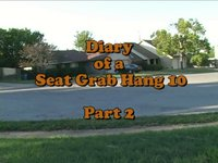 Diary of a seat grab hang 10 part 2