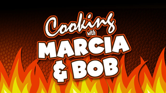 Cooking with Marcia and Bob
