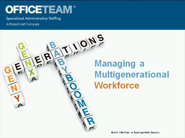 managing a multigenerational workforce essay Six principles for managing generations successfully 18 myths and reality 19 valuing the generations:  leading a multigenerational workforce.