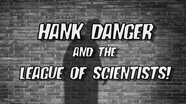Hank Danger and the League of Scientists! movie
