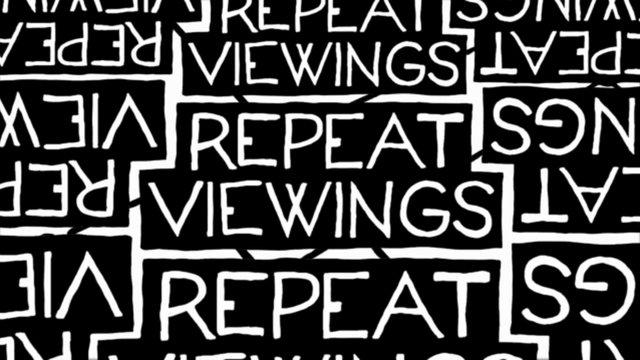 Repeat Viewings
