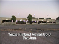 Texas Flatland Round Up 6 Pre Jam